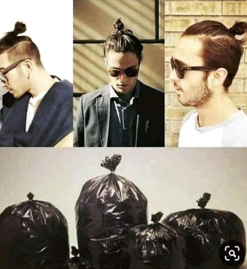 Not only it takes away of what it means to be a man, but it looks like you're rocking the trash bag look. Man Bun Feat Trash Bag Memes